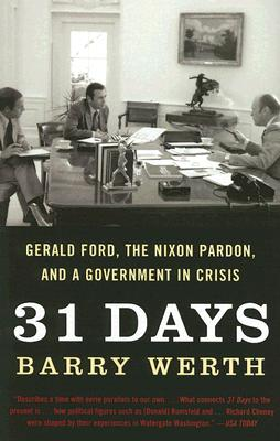 31 Days: Gerald Ford, the Nixon Pardon, and a Government in Crisis 31 DAYS [ Barry Werth ]