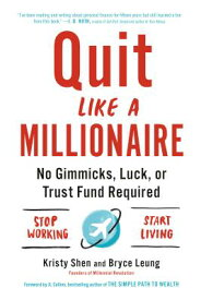Quit Like a Millionaire: No Gimmicks, Luck, or Trust Fund Required QUIT LIKE A MILLIONAIRE [ Kristy Shen ]
