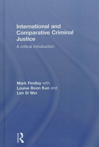InternationalandComparativeCriminalJustice:ACriticalIntroduction[MarkJ.Findlay]