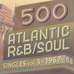 500 アトランティック・R&B/ソウル・シングルズ VOL.5