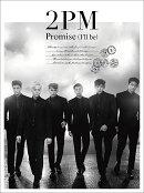 Promise (I'll be) -Japanese ver.- (初回限定盤A CD+DVD)