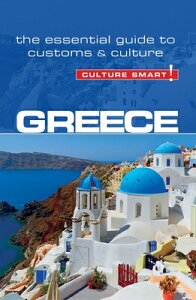 Greece - Culture Smart!: The Essential Guide to Customs & Culture CULTURE SMART GREECE - CULTURE (Culture Smart! The Essential Guide to Customs & Culture) [ Constantine Buhayer ]