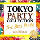 TOKYO PARTY COLLECTION - NO.1 TGC FESTIVAL! - mixed by DJ FUMI★YEAH!
