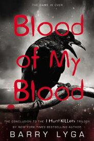 Blood of My Blood BLOOD OF MY BLOOD (I Hunt Killers) [ Barry Lyga ]