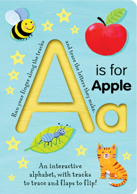 A is for Apple A IS FOR APPLE (Smart Kids Trace-And-Flip) [ Georgie Birkett ]