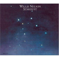 【輸入盤】Stardust:30thAnniversaryLegacyEdition(Digi)[WillieNelson]