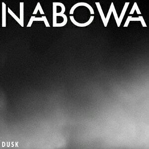 DUSK [ NABOWA ]