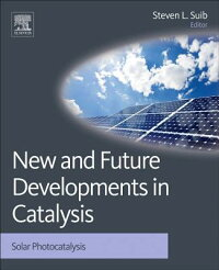 NewandFutureDevelopmentsinCatalysis:SolarPhotocatalysis[StevenL.Suib]