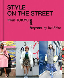 STYLE ON THE STREET:TOKYO AND BEYOND(H) [ REI/SCHUMAN SHITO, SCOTT ]