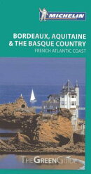 Michelin Green Guide Bordeaux, Aquitaine & the Basque Country: French Atlantic Coast