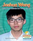 Joshua Wong: Student Activist for Democracy