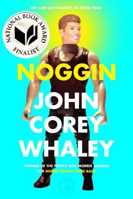 Noggin NOGGIN R/E [ John Corey Whaley ]