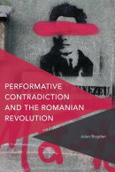 Performative Contradiction and the Romanian Revolution
