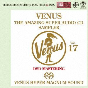 ヴィーナス・アメイジングSACD スーパー・サンプラー Vol.17 [ (V.A.) ]