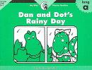Dan and Dot's Rainy Day