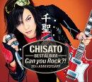 千聖〜CHISATO〜 20th ANNIVERSARY BEST ALBUM「Can you Rock?!」 (初回限定盤)