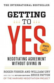 Getting to Yes: Negotiating Agreement Without Giving in GETTING TO YES REV/E 3/E [ Roger Fisher ]