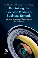Rethinking the Business Models of Business Schools: A Critical Review and Change Agenda for the Futu