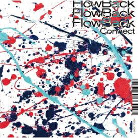 Connect (初回限定盤A CD+Blu-ray) [ FlowBack ]