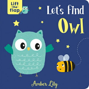 Let's Find Owl LETS FIND OWL (Lift-The-Flap Books) [ Amber Lily ]