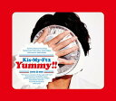 Yummy!! (初回盤B CD+DVD) [ Kis-My-Ft2 ]