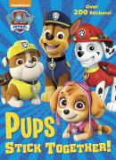 Pups Stick Together! (Paw Patrol)