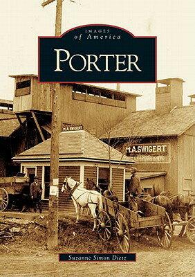 Porter PORTER (Images of America (Arcadia Publishing)) [ Suzanne Simon Dietz ]