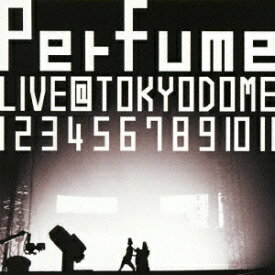結成10周年、メジャーデビュー5周年記念!Perfume LIVE @東京ドーム「1 2 3 4 5 6 7 8 9 10 11」 [ Perfume ]