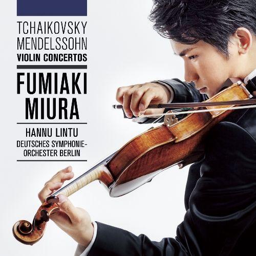 チャイコフスキー&メンデルスゾーン:ヴァイオリン協奏曲 [ 三浦文彰 ]