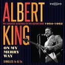 オン・マイ・メリー・ウェイ シングルス As & Bs <ギター・キングの初期セッション集 1954-1962> [ アルバート・キング ]