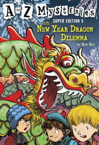 AtoZMysteriesSuperEdition#5:TheNewYearDragonDilemma