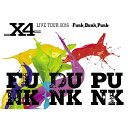 X4 LIVE TOUR 2016 -Funk,Dunk,Punk-【Blu-ray】 [ X4 ]