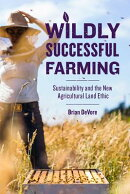 Wildly Successful Farming: Sustainability and the New Agricultural Land Ethic