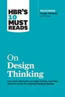 Hbr's 10 Must Reads on Design Thinking (with Featured Article design Thinking by Tim Brown)