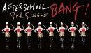【輸入盤】 AFTER SCHOOL / 3RD SINGLE : BANG!