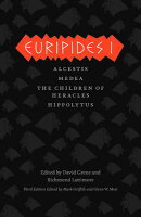Euripides I: Alcestis/Medea/The Children of Heracles/Hippolytus