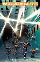 Micronauts, Volume 2: Earthbound