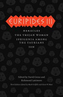 Euripides III: Heracles/The Trojan Women/Iphigenia Among the Taurians/Ion