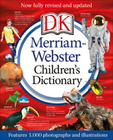 Merriam-Webster Children's Dictionary, New Edition: Features 3,000 Photographs and Illustrations MERM WEB CHILDRENS DICT NEW /E [ DK ]