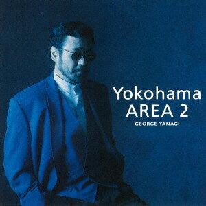 Yokohama AREA 2 [ 柳ジョージ ]