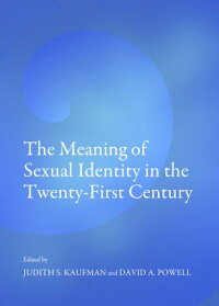 TheMeaningofSexualIdentityintheTwenty-FirstCentury[JudithS.Kaufman]