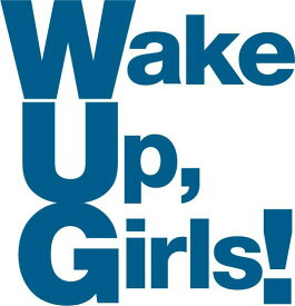 Wake Up, Girls! LIVE ALBUM 〜想い出のパレード〜 [ Wake Up,Girls! ]