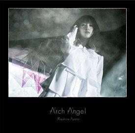 Arch Angel (完全生産限定盤 CD+Blu-ray+Tシャツ) [ 綾野ましろ ]