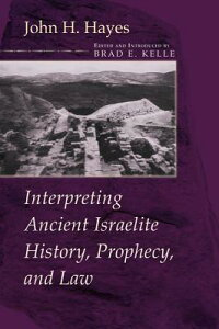 InterpretingAncientIsraeliteHistory,Prophecy,andLaw[JohnH.Hayes]