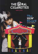 THE ORAL CIGARETTES/The BKW Show!!