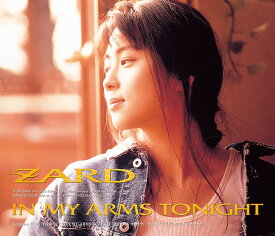 IN MY ARMS TONIGHT [ ZARD ]