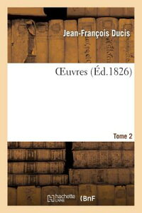 Oeuvres.Tome2[Ducis]