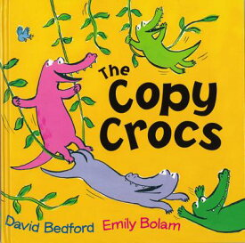 The Copy Crocs COPY CROCS [ David Bedford ]