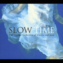 SLOW TIME The Vintage Collection of Classic and Jazz