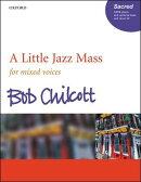 【輸入楽譜】チルコット, Bob: リトル・ジャズ・ミサ(S,A,T,B)